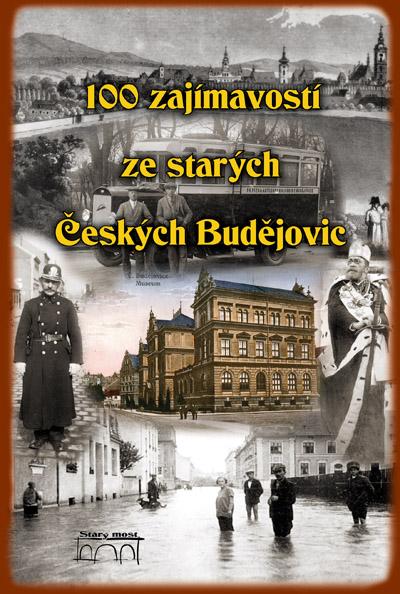 100 zajímavostí ze starých Českých Budějovic