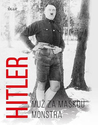 Hitler - Muž za maskou monstra
