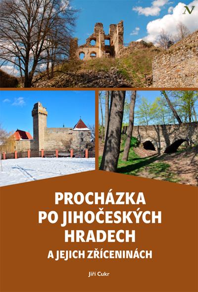 Procházka po jihočeských hradech a jejich zříceninách