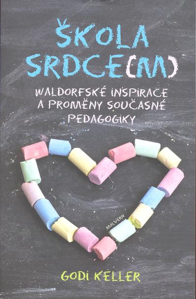Škola srdce(m) - Waldorfské inspirace a proměny současné pedagogiky