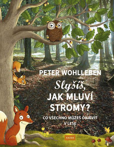 Slyšíš jak mluví stromy?